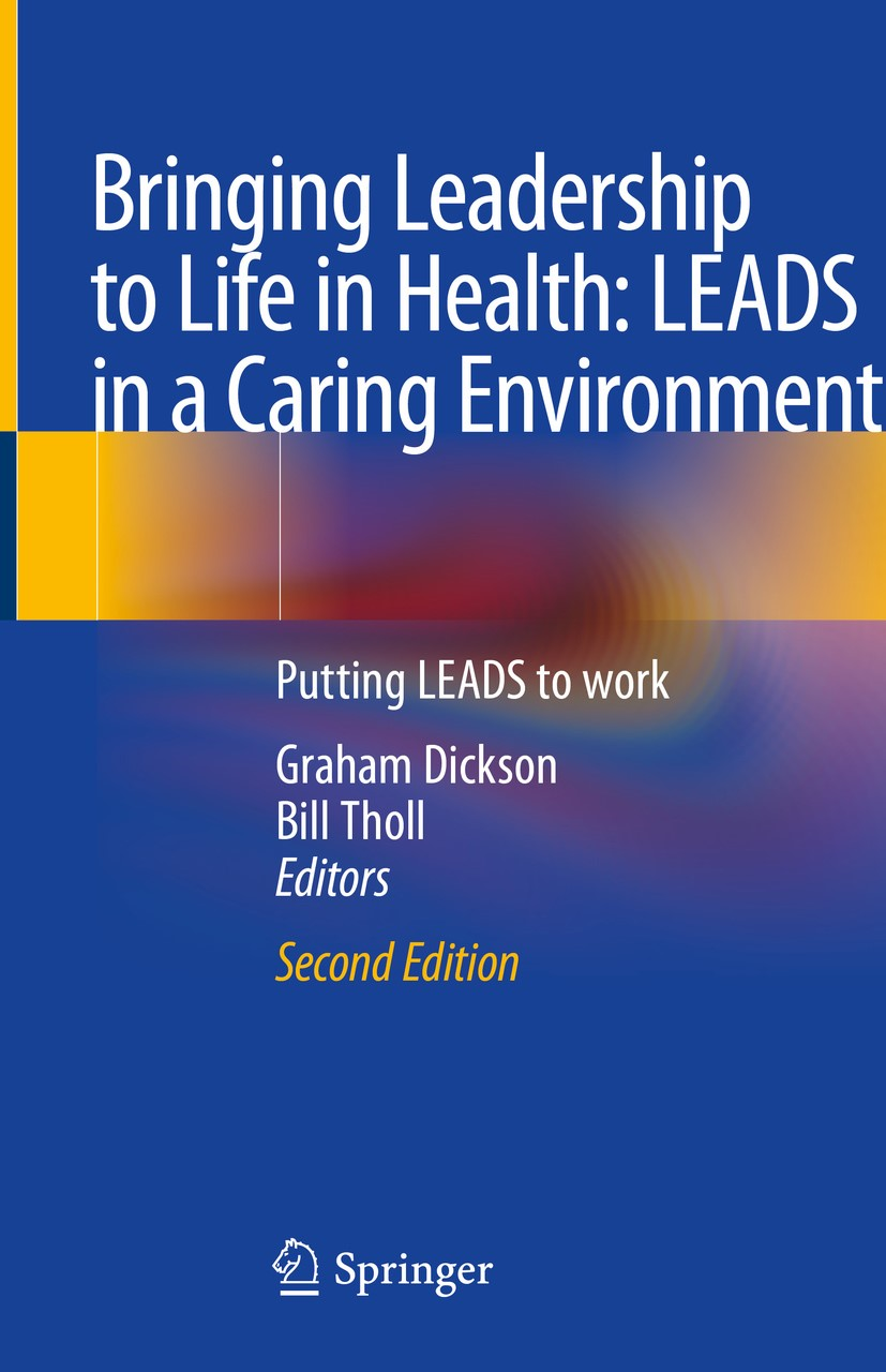 Book Cover: Bringing Leadership to Life in Health: Putting LEADS to Work - 2nd Edition
